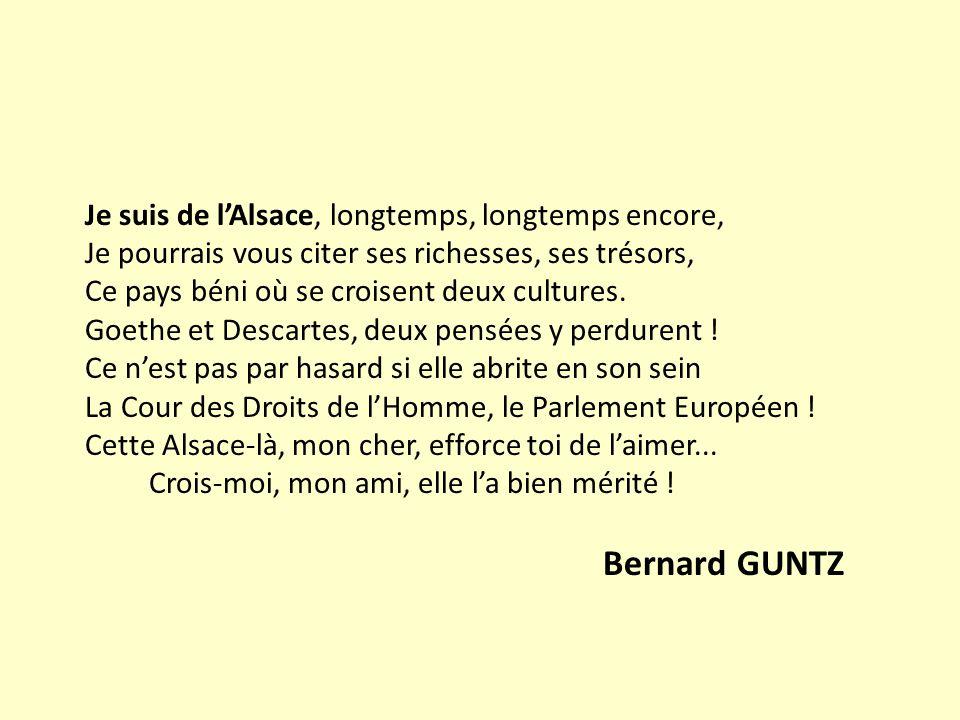 Bernard GUNTZ Je suis de l'Alsace, longtemps, longtemps encore,