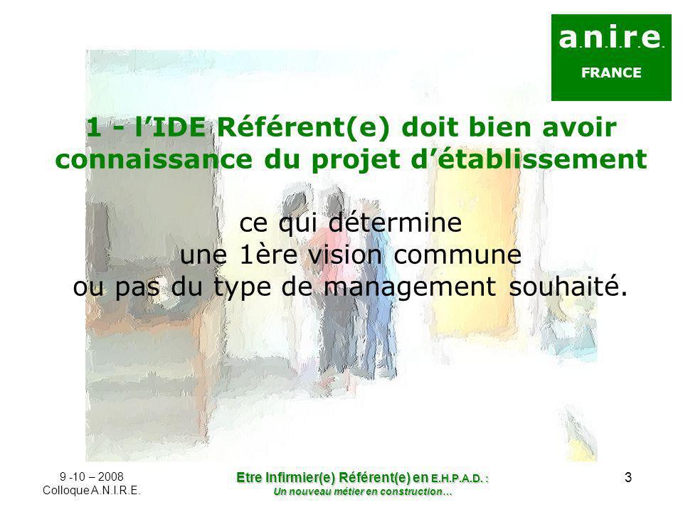 a.n.i.r.e. FRANCE. 1 - l'IDE Référent(e) doit bien avoir connaissance du projet d'établissement.