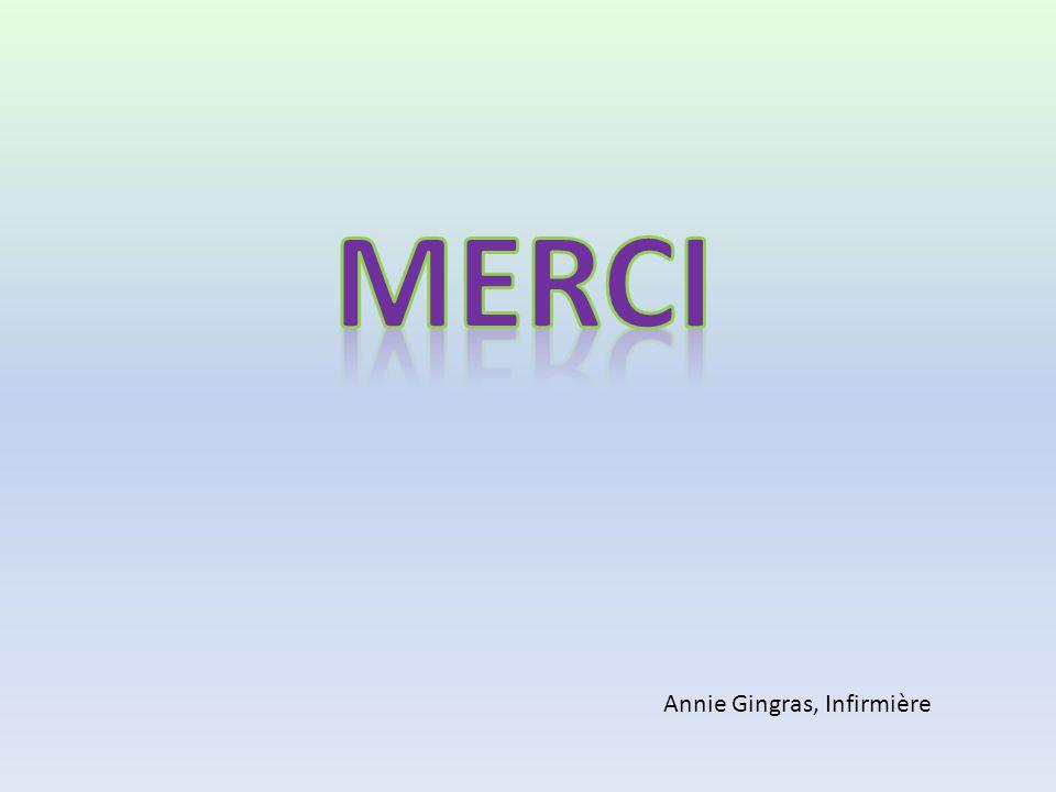 MERCI Annie Gingras, Infirmière