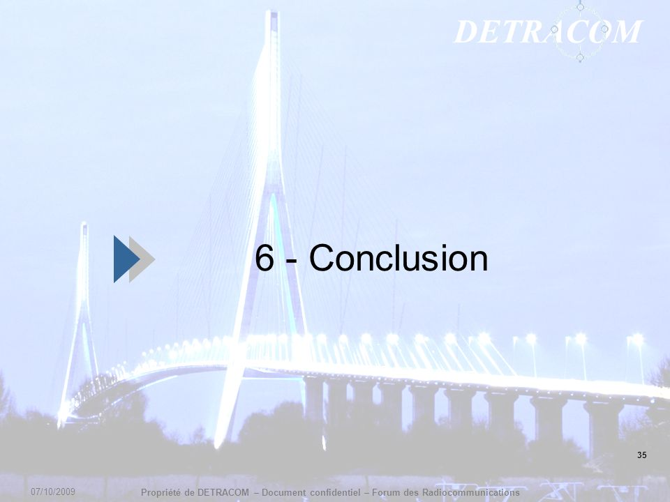 6 - Conclusion 35 07/10/2009 35