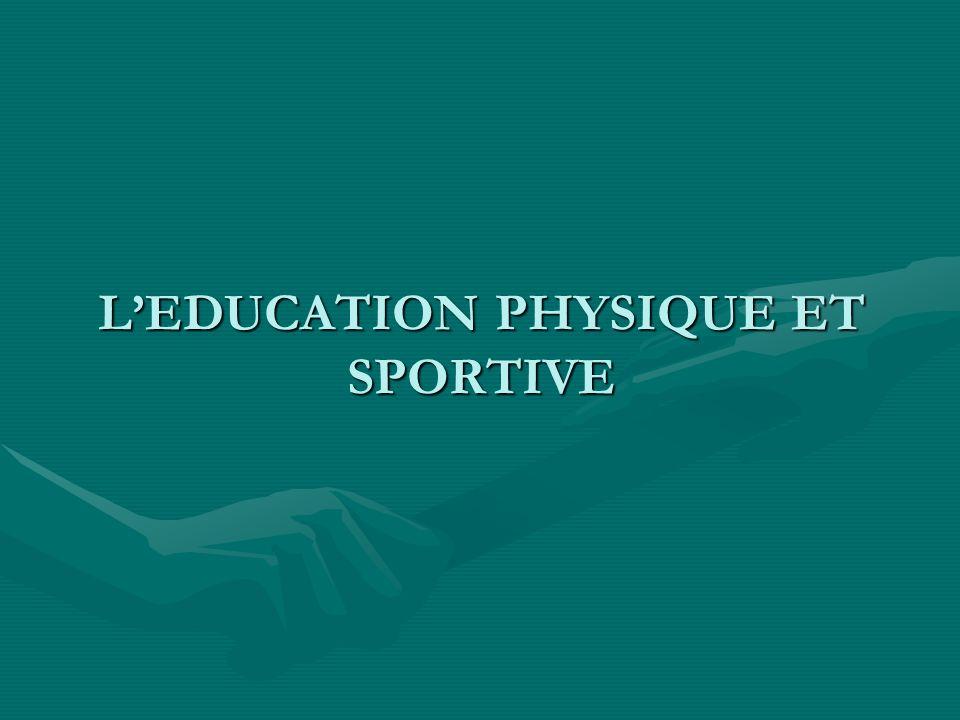 L'EDUCATION PHYSIQUE ET SPORTIVE
