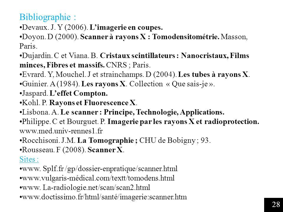 Bibliographie : Devaux. J. Y (2006). L'imagerie en coupes.