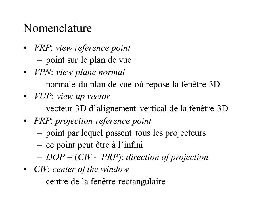 Nomenclature VRP: view reference point point sur le plan de vue