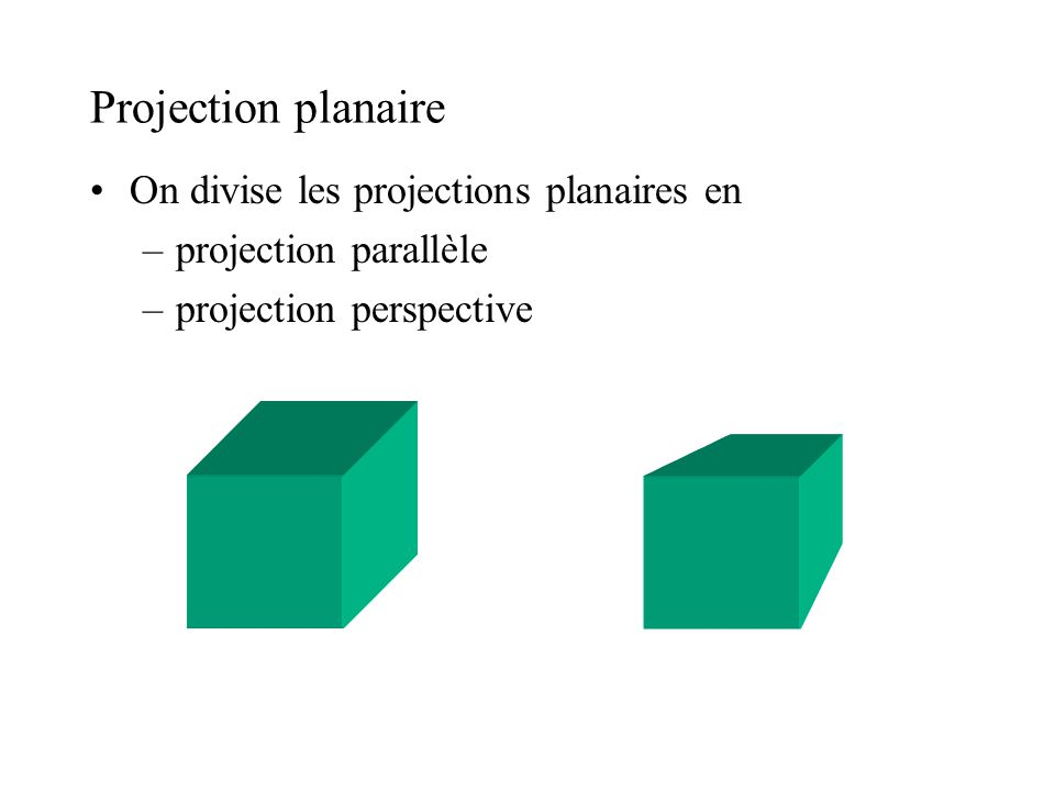 Projection planaire On divise les projections planaires en
