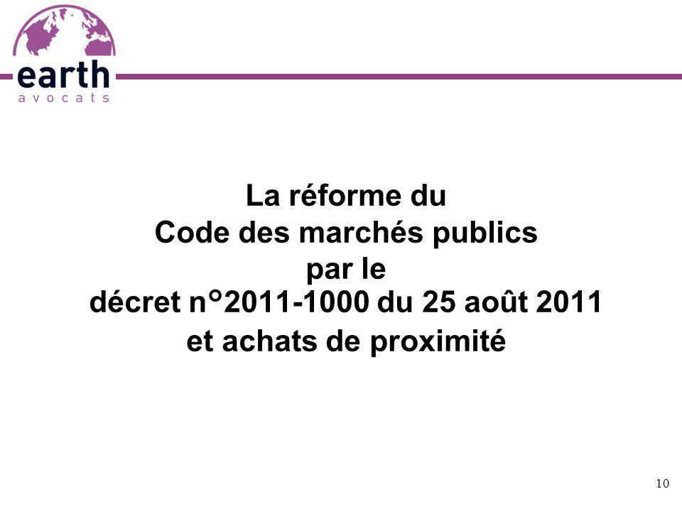 La réforme du Code des marchés publics par le décret n°2011-1000 du 25 août 2011 et achats de proximité