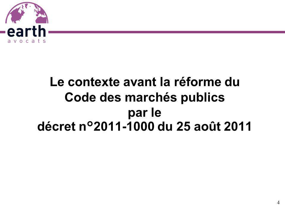 Le contexte avant la réforme du Code des marchés publics par le décret n°2011-1000 du 25 août 2011