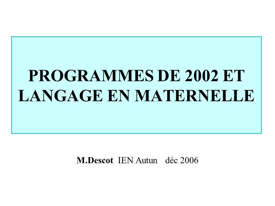 PROGRAMMES DE 2002 ET LANGAGE EN MATERNELLE