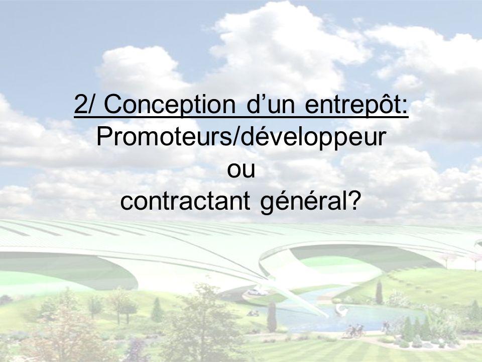 2/ Conception d'un entrepôt: Promoteurs/développeur ou contractant général