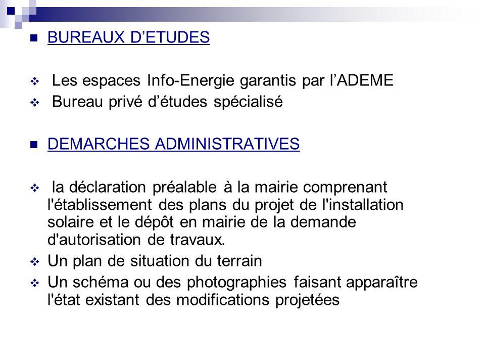 BUREAUX D'ETUDES Les espaces Info-Energie garantis par l'ADEME. Bureau privé d'études spécialisé. DEMARCHES ADMINISTRATIVES.