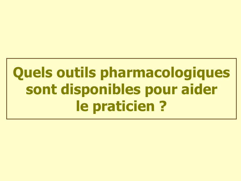 Quels outils pharmacologiques sont disponibles pour aider le praticien