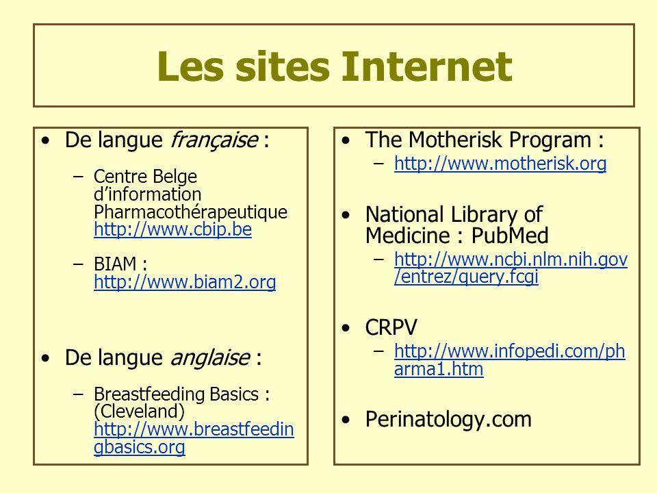 Les sites Internet De langue française : De langue anglaise :
