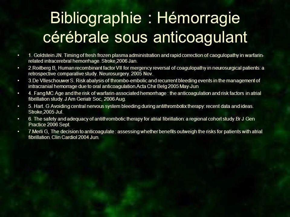 Bibliographie : Hémorragie cérébrale sous anticoagulant