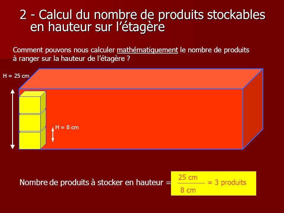 2 - Calcul du nombre de produits stockables en hauteur sur l'étagère