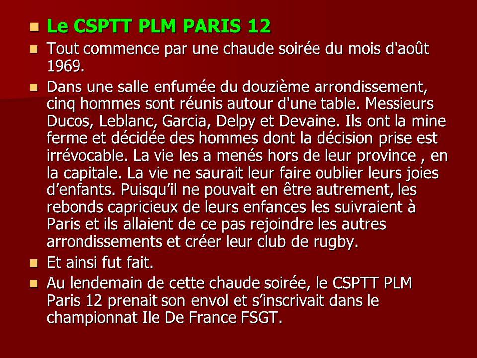 Le CSPTT PLM PARIS 12 Tout commence par une chaude soirée du mois d août 1969.