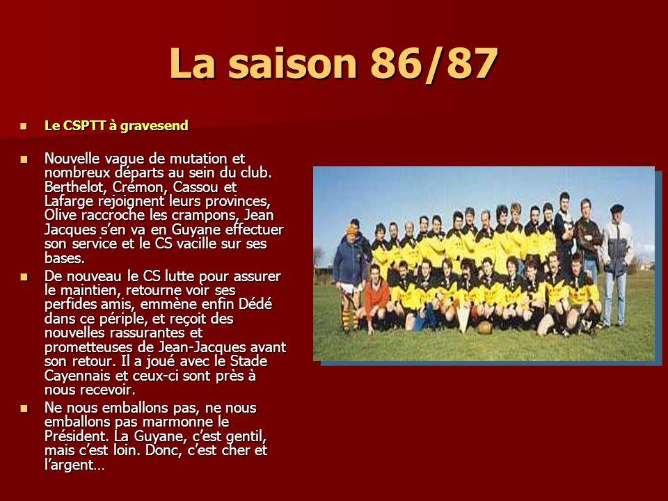 La saison 86/87 Le CSPTT à gravesend.