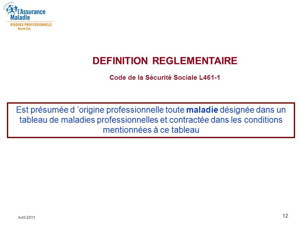 DEFINITION REGLEMENTAIRE Code de la Sécurité Sociale L461-1