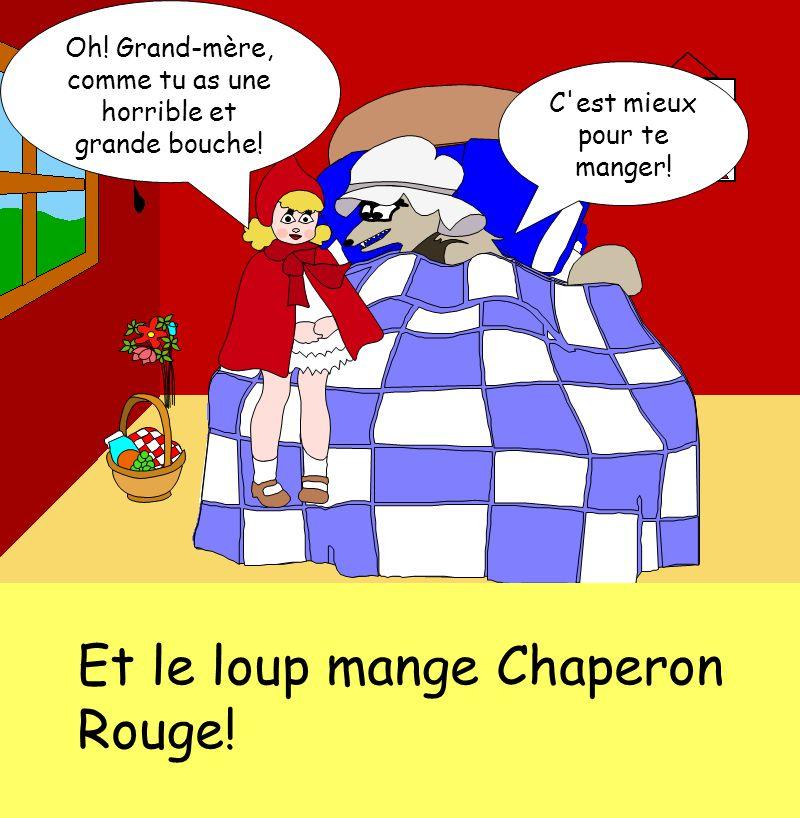 Et le loup mange Chaperon Rouge!