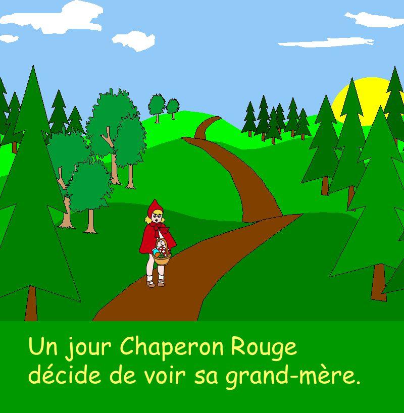 Un jour Chaperon Rouge décide de voir sa grand-mère.