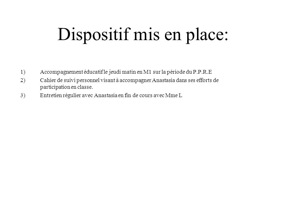 Dispositif mis en place: