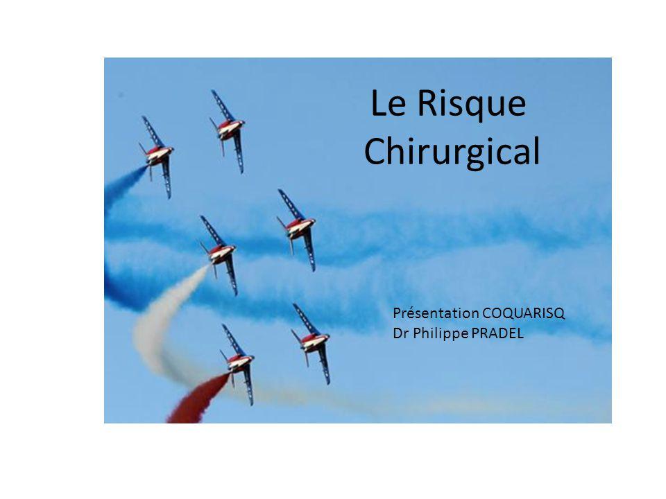 Le Risque Chirurgical Présentation COQUARISQ Dr Philippe PRADEL