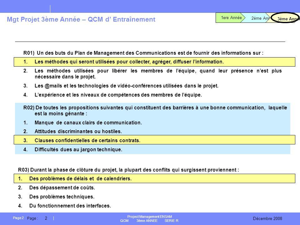 R01) Un des buts du Plan de Management des Communications est de fournir des informations sur :