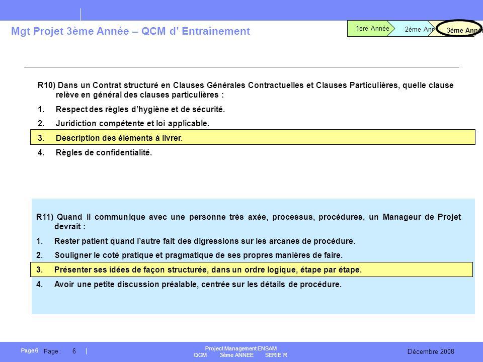 R10) Dans un Contrat structuré en Clauses Générales Contractuelles et Clauses Particulières, quelle clause relève en général des clauses particulières :