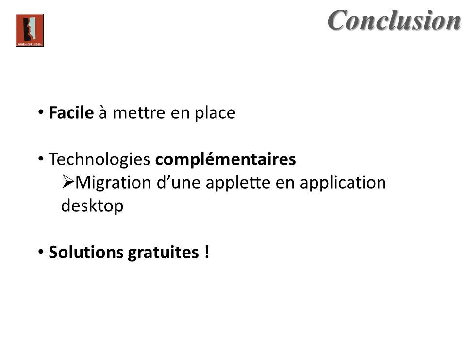 Conclusion Facile à mettre en place Technologies complémentaires