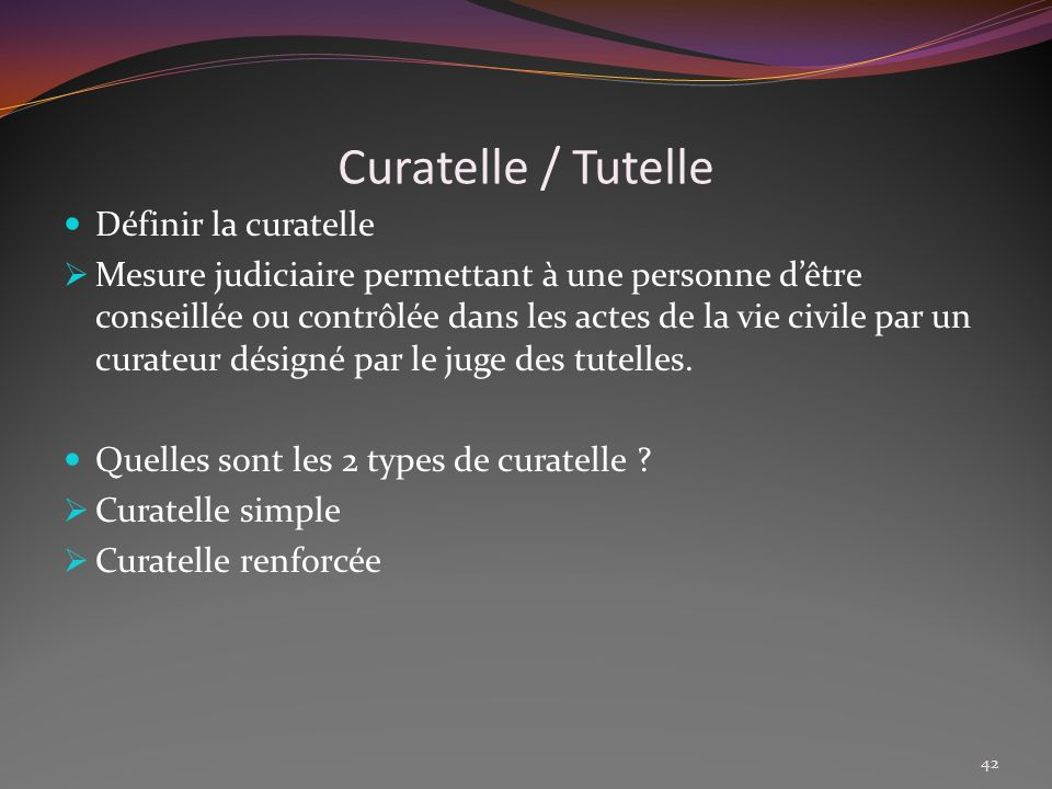 Curatelle / Tutelle Définir la curatelle