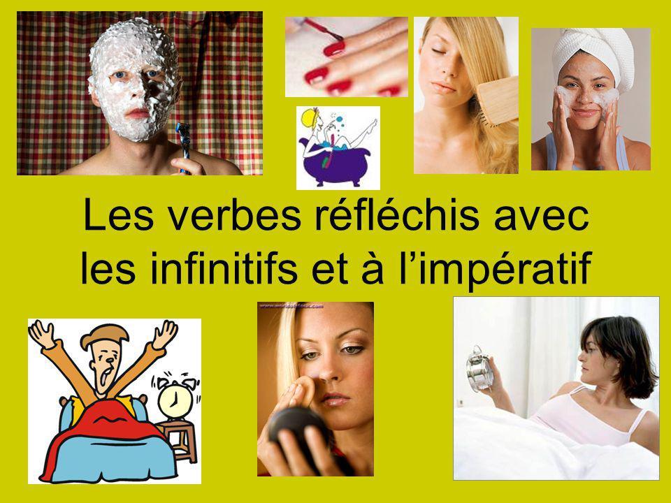 Les verbes réfléchis avec les infinitifs et à l'impératif