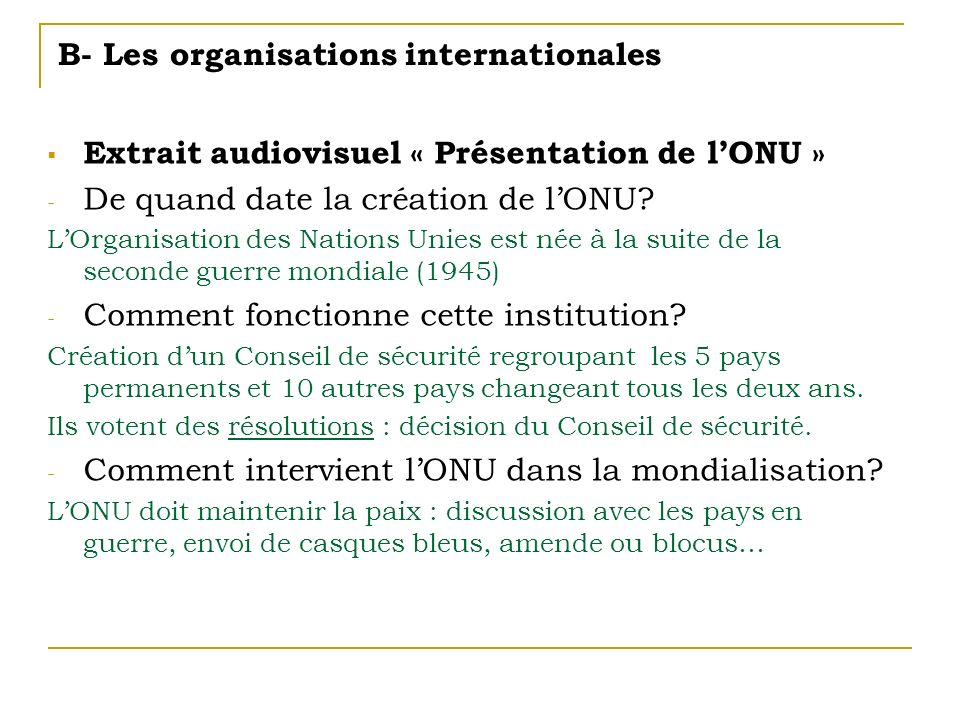 B- Les organisations internationales