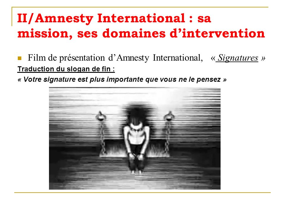 II/Amnesty International : sa mission, ses domaines d'intervention