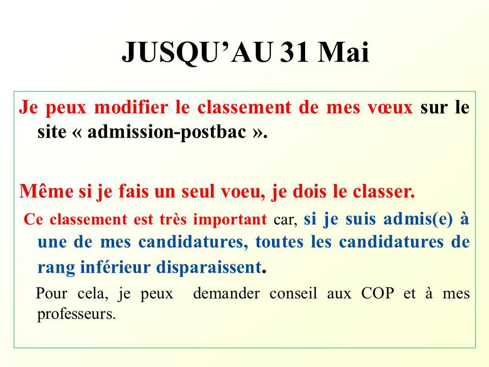 JUSQU'AU 31 MaiJe peux modifier le classement de mes vœux sur le site « admission-postbac ». Même si je fais un seul voeu, je dois le classer.