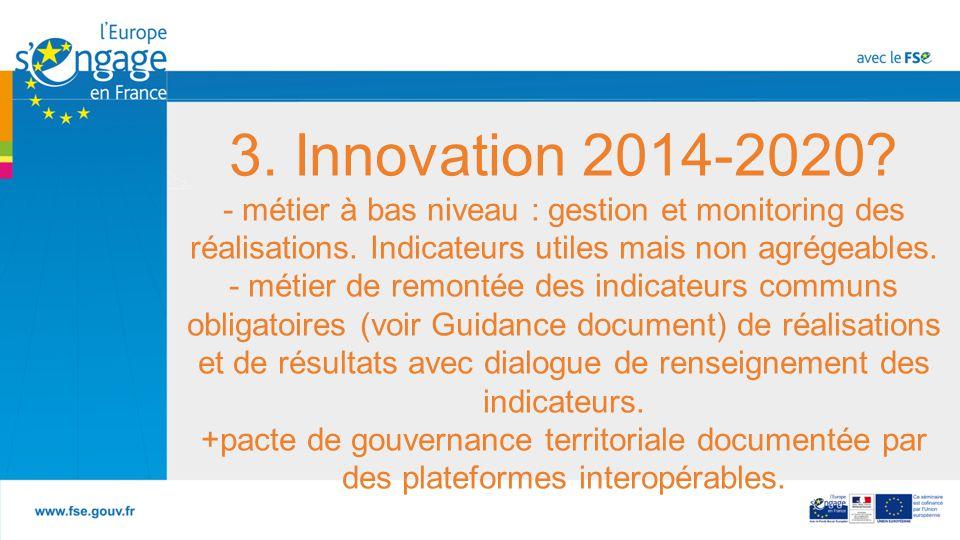 3. Innovation 2014-2020. - métier à bas niveau : gestion et monitoring des réalisations.