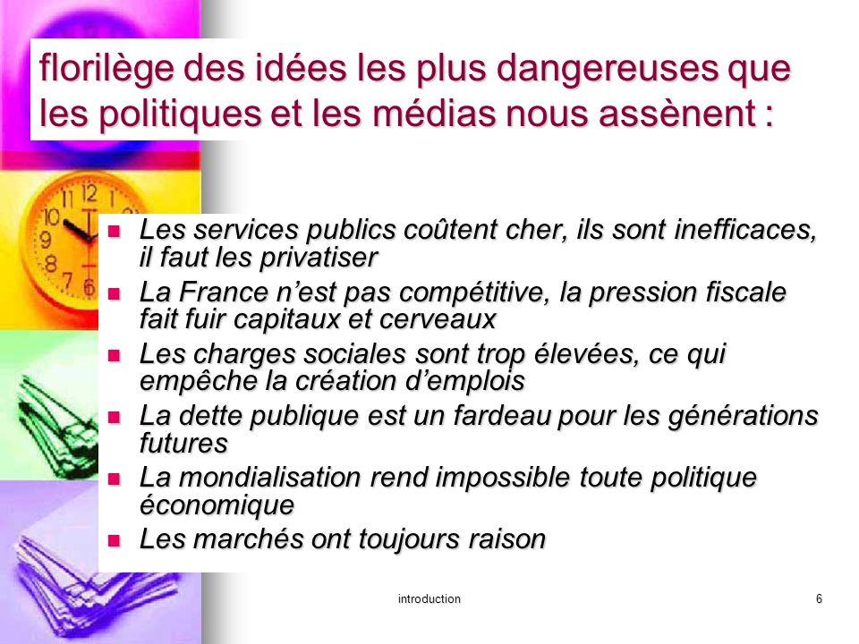 florilège des idées les plus dangereuses que les politiques et les médias nous assènent :