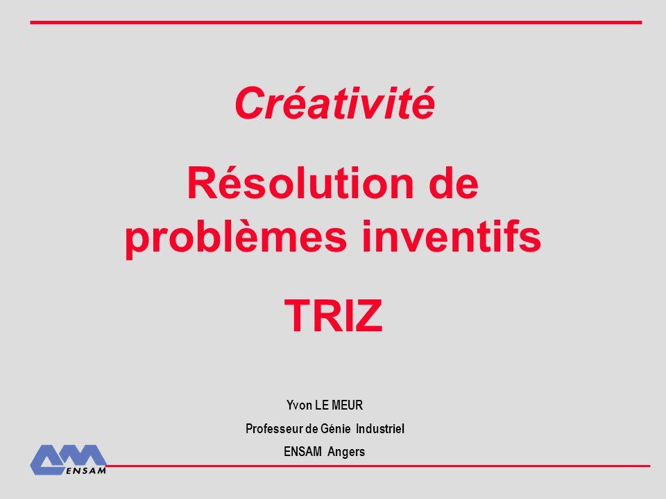 Résolution de problèmes inventifs Professeur de Génie Industriel