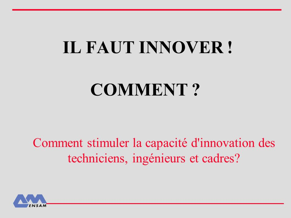 IL FAUT INNOVER ! COMMENT