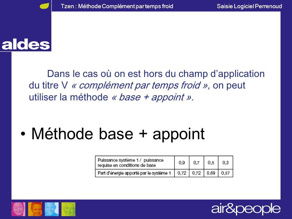 Dans le cas où on est hors du champ d'application du titre V « complément par temps froid », on peut utiliser la méthode « base + appoint ».