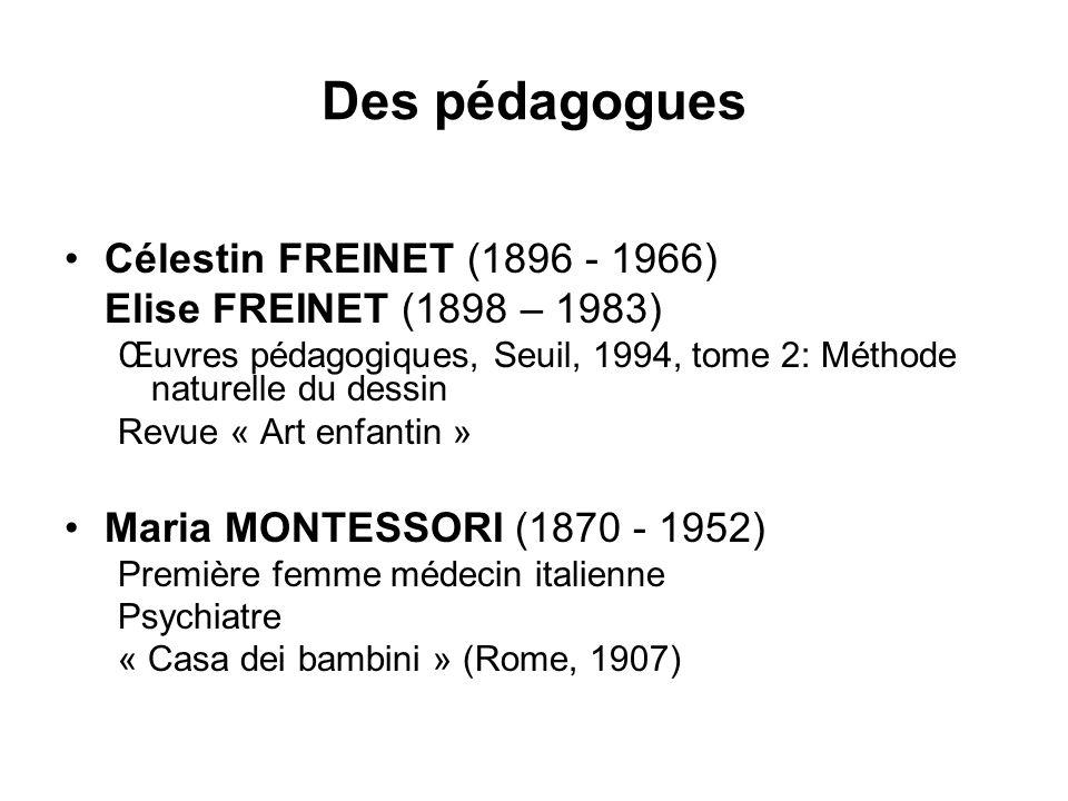 Des pédagogues Célestin FREINET (1896 - 1966)