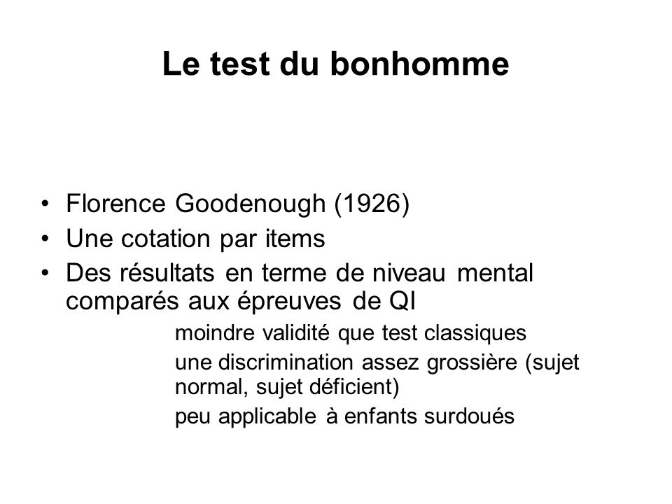 Le test du bonhomme Florence Goodenough (1926) Une cotation par items