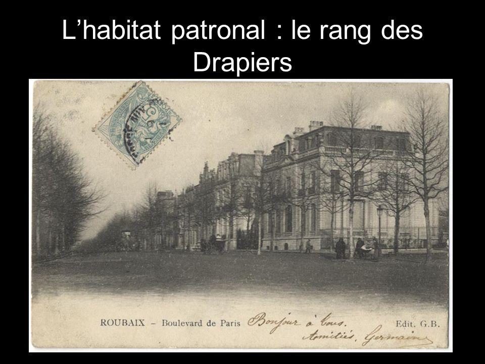 L'habitat patronal : le rang des Drapiers