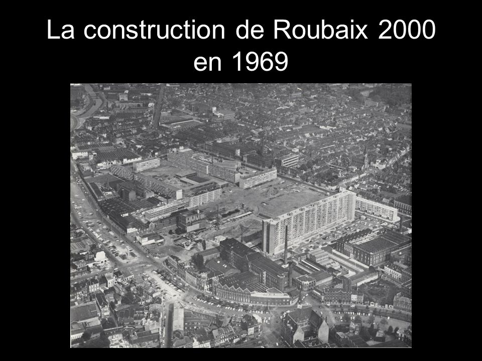 La construction de Roubaix 2000 en 1969