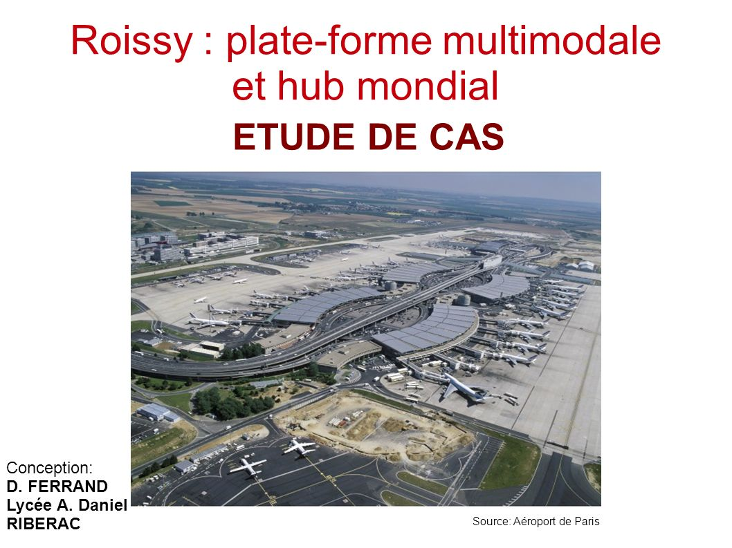 Roissy : plate-forme multimodale et hub mondial