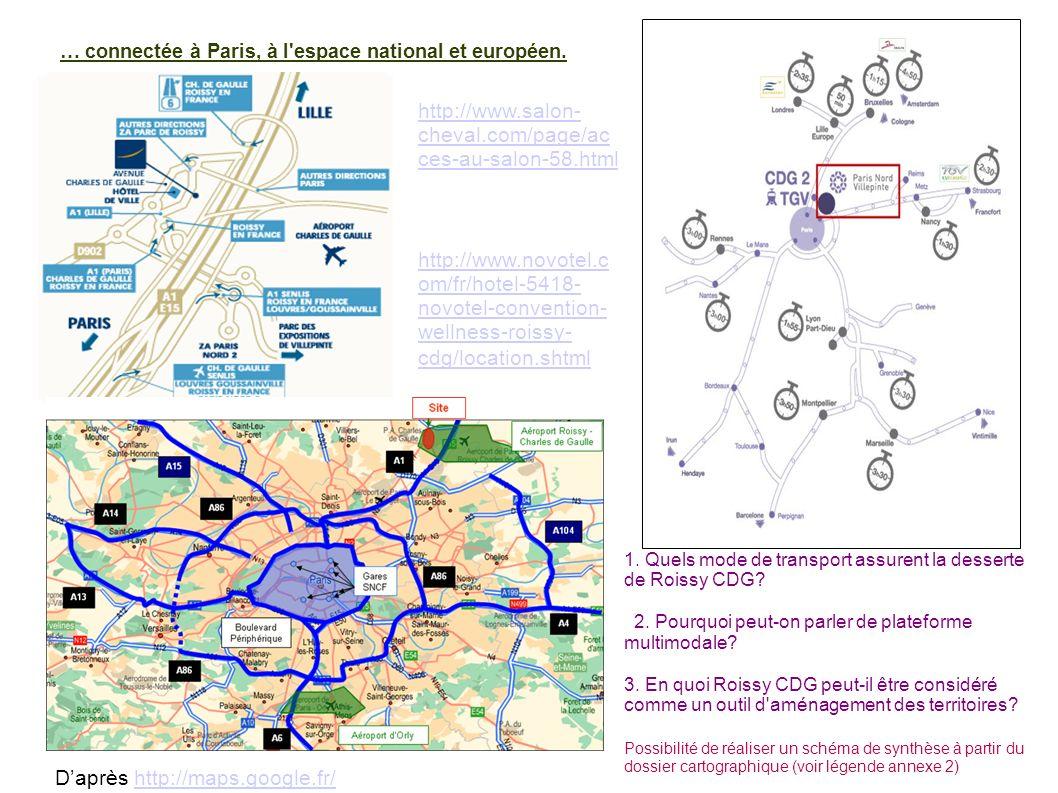 … connectée à Paris, à l espace national et européen.
