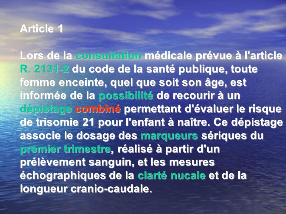 Article 1 Lors de la consultation médicale prévue à l article R