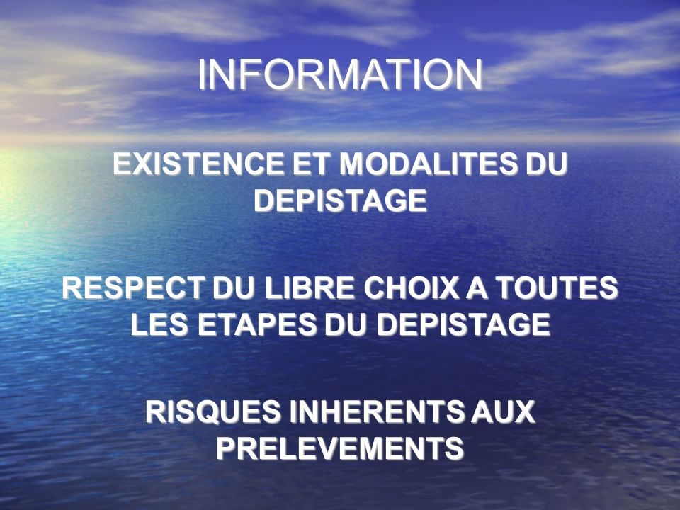 INFORMATION EXISTENCE ET MODALITES DU DEPISTAGE