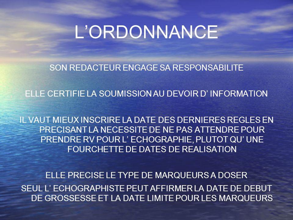 L'ORDONNANCE SON REDACTEUR ENGAGE SA RESPONSABILITE