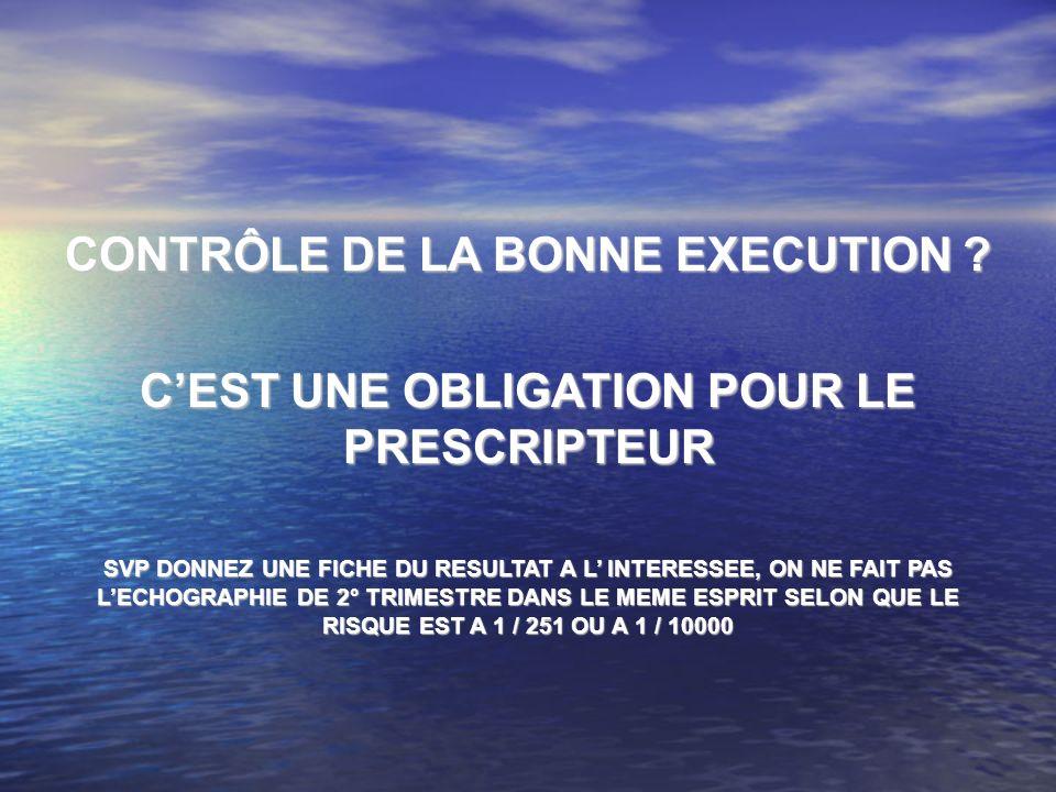 CONTRÔLE DE LA BONNE EXECUTION