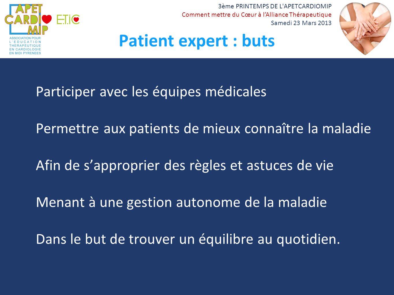 Patient expert : buts Participer avec les équipes médicales