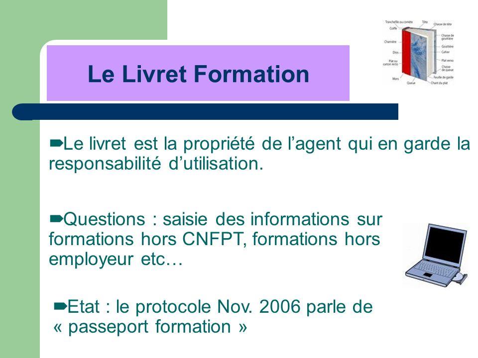 Le Livret Formation Le livret est la propriété de l'agent qui en garde la responsabilité d'utilisation.