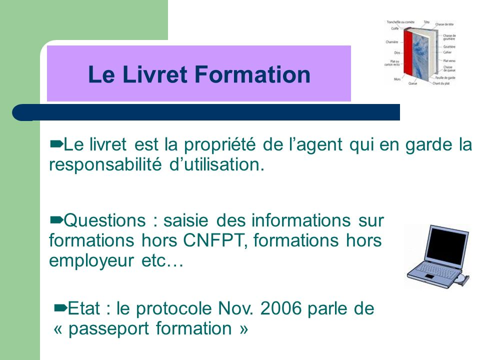 Le Livret FormationLe livret est la propriété de l'agent qui en garde la responsabilité d'utilisation.